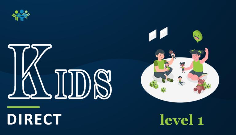 Kids direct level 1
