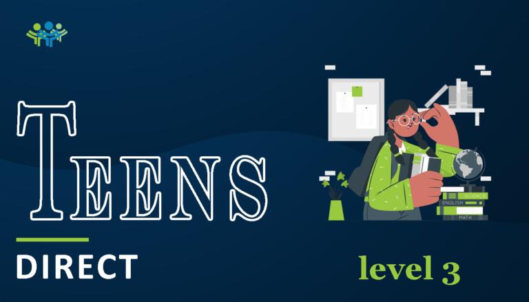 Teens direct level 3